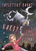 Asimov Janet, Asimov Isaac,: Popletený robot Norby