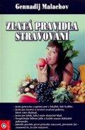 Malachov Gennadij P.: Zlatá pravidla stravování
