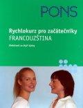 neuveden: Rychlokurz pro začátečníky - Francouzština (efektivně za čtyři týdny)