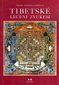 Rinpočhe Tenzin Wangyal: Tibetské léčení zvukem + CD