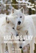 Kvasnica Jaroslav Monte: Krajina s vlky - Rapsodie šedých stínů
