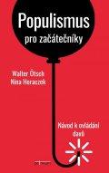Ötsch Walter, Horaczek Nina: Populismus pro začátečníky - Návod k ovládání davů