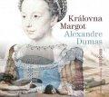 Dumas Alexandre: Královna Margot - CD