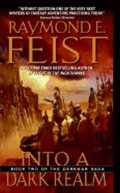 Feist Raymond E.: Into a Dark Realm