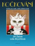 Žáček Jiří, Brychtová Lída: Kočkování - Knížka pro malé i velké přátele koček