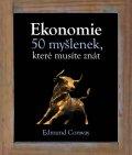 Conway Edmund: Ekonomie - 50 myšlenek, které musíte znát