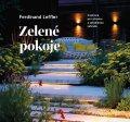 Leffler Ferdinand: Zelené pokoje. Inspirace pro zdravou a zabydlenou zahradu