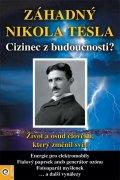 neuveden: Záhadný Nikola Tesla - Cizinec z budoucnosti?