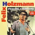 Holzmann Felix: Felix Holzmann ztracený a nalezený - CD