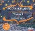 Vacík Miloš: Pod hvězdami - Povídky z pouště a moře - 2 CD (Čte Josef Somr, Viktor Preis