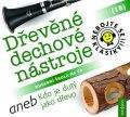 neuveden: Nebojte se klasiky! 18 Dřevěné dechové nástroje aneb Kdo je dutý jako dřevo