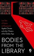 Medawar Tony: Bodies from the Library : Agatha Christie and other Masters of the Golden A