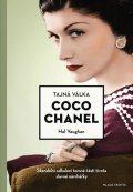 Vaughan Hal: Tajná válka Coco Chanel - Skandální odhalení temné části života slavné návr