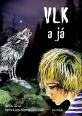 Ciprová Oldřiška: Vlk a já