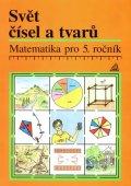 Hošpesová Alena: Matematika pro 5. roč.  ZŠ Učebnice Svět čísel a tvarů