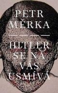 Měrka Petr: Hitler se na vás usmívá
