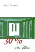 Dianová Ivana: Třicet procent pro život