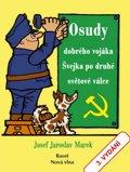 Marek Josef Jaroslav: Osudy dobrého vojáka Švejka po druhé světové válce