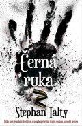 Talty Stephan: Černá ruka - Válka mezi geniálním detektivem a nejnebezpečnějším tajným spo