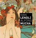 neuveden: Ivan Lendl: Alfons Mucha - Plakáty ze sbírky Ivana Lendla (anglická vezre)