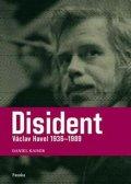 Kaiser Daniel: Disident - Václav Havel 1936-1989
