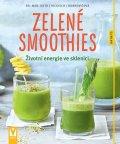 Guth Christian, Hickisch Burkhard,: Zelené smoothies - Životní energie ve sklenici