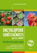Hauserová Eva: Encyklopedie soběstačnosti pro 21. století 1 - Rodinná zahrada