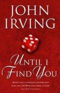 Irving John: Until I Find You
