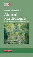 Kettner Jiří, Kautzner Josef,: Akutní kardiologie (2., přepracované a doplněné vydání)