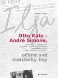 Hojdar Jaroslav: Otto Katz - André Simon očima své manželky Ilsy