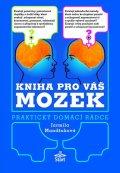 Mandžuková Jarmila: Kniha pro váš mozek - Praktický domácí rádce