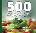 Steen Celine, Newman Joni M.: 500 veganských receptů - Od chilli a gulášů po koláče, nákypy a sušenky