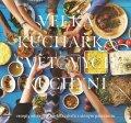 neuveden: Velká kuchařka světových kuchyní, recepty od nejlepších šéfkuchařů s vinným