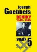 Goebbels Joseph: Deníky 1943-1945 - svazek 5