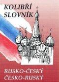 Steigerová Marie a kolektiv: Rusko-český česko-ruský kolibří slovník