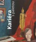 Machalíková Pavla, Bendová Eva: Kariéra s paletou. Umělec, umění a umělectví v 19. století