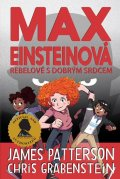 Patterson James, Grabenstein Chris,: Max Einsteinová 2 - Rebelové s dobrým srdcem