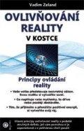 Zeland Vadim: Ovlivňování reality v kostce - Principy ovládání reality