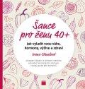 Stenzlová Ivana: Šance pro ženu 40+ - Jak vyladit svou váhu, hormony, výživu a zdraví