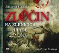 Šimáček Radovan: Zločin na Zlenicích hradě L.P. 1318 - CDmp3 (Čte Pavel Soukup)