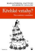 Zattoni Mariateresa, Gillini Gilberto,: Křehké vztahy? - Viry a antiviry v manželství