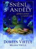 Virtue Doreen, Virtue Melissa: Snění s anděly - Léčení a pomoc z vašich snů