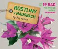 Ratsch Tanja: Rostliny v nádobách - Rychlý rádce: více než 99 rad pro rychlé řešení probl