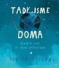 Jeffers Oliver: Tady jsme doma - Planeta Země pro úplné začátečníky
