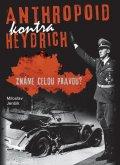 Jenšík Miloslav: Anthropoid kontra Heydrich - Známe celou pravdu?