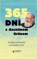 Grün Anselm: 365 dní s Anselmem Grünem - Duchovní lékárna pouštních otců