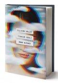 Wiener Anna: Silicon Valley: Tísnivé údolí