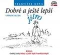 Nepil František: Dobré a ještě lepší jitro - CD