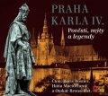 kolektiv autorů: Praha Karla IV. - Pověsti, mýty, legendy - CD