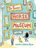 Dr. Seuss: Dr. Seuss´s: Horse Museum